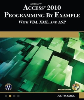 Access 2010 Programming by Example with VBA, XML and ASP