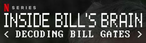 Inside Bill's Brain - A Bill Gates Documentary On Netflix